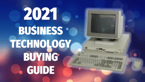 cover image for 2021 business technology buying guide